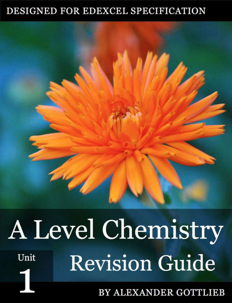 Chemistry Revision Guide – A textbook for **A Level** Students. Featured on **iBooks**. by Xander Gottlieb